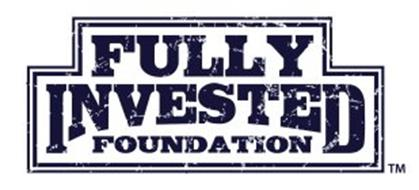 FULLY INVESTED FOUNDATION