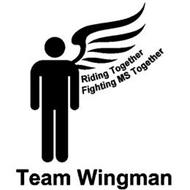 TEAM WINGMAN RIDING TOGETHER FIGHTING MS TOGETHER