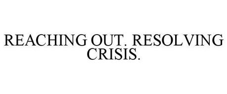 REACHING OUT. RESOLVING CRISIS.