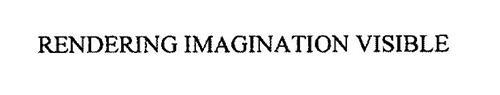 RENDERING IMAGINATION VISIBLE