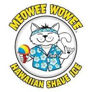 MEOWEE WOWEE DIRK HAWAIIAN SHAVE ICE