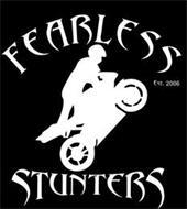 FEARLESS STUNTERS EST 2006