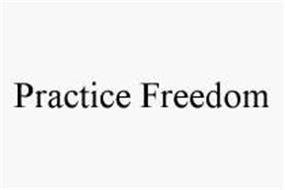 PRACTICE FREEDOM
