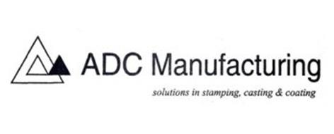 ADC MANUFACTURING SOLUTIONS IN STAMPING, CASTING & COATING