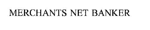 MERCHANTS NET BANKER