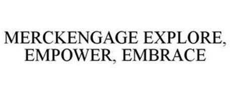 MERCKENGAGE EXPLORE, EMPOWER, EMBRACE