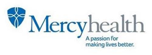 MERCYHEALTH A PASSION FOR MAKING LIVES BETTER.