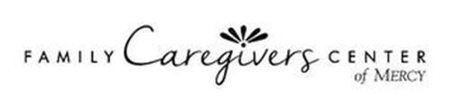 FAMILY CAREGIVERS CENTER OF MERCY