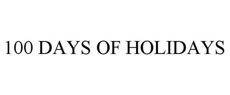 100 DAYS OF HOLIDAYS