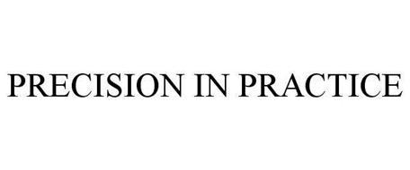 PRECISION IN PRACTICE