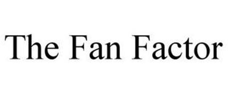 THE FAN FACTOR