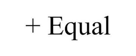 + EQUAL