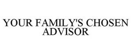 YOUR FAMILY'S CHOSEN ADVISOR