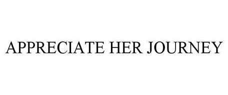 APPRECIATE HER JOURNEY
