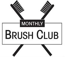 MONTHLY BRUSH CLUB