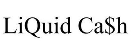 LIQUID CA$H