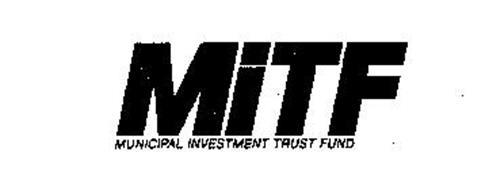MITF MUNICIPAL INVESTMENT TRUST FUND