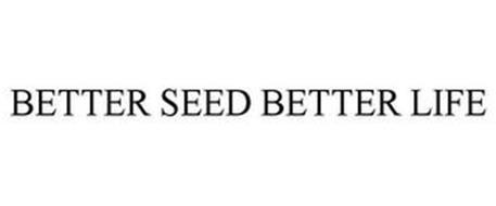 BETTER SEED BETTER LIFE
