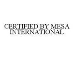 CERTIFIED BY MESA INTERNATIONAL