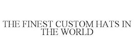 THE FINEST CUSTOM HATS IN THE WORLD