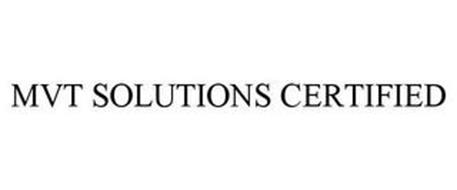 MVT SOLUTIONS CERTIFIED