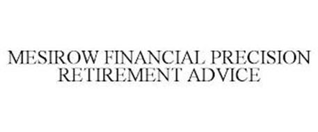 MESIROW FINANCIAL PRECISION RETIREMENT ADVICE