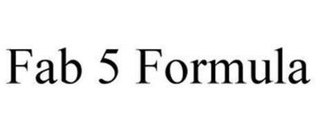 FAB 5 FORMULA