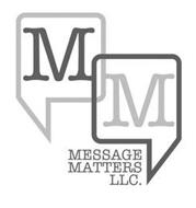 M M MESSAGE MATTERS LLC.