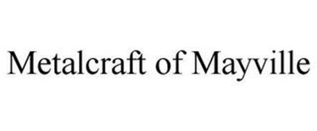 METALCRAFT OF MAYVILLE