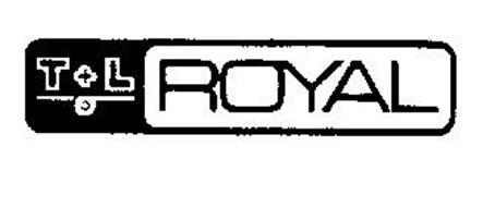 T & L ROYAL