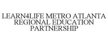 LEARN4LIFE METRO ATLANTA REGIONAL EDUCATION PARTNERSHIP