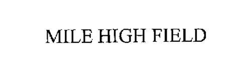 MILE HIGH FIELD