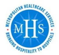 METROPOLITAN HEALTHCARE SERVICES MHS BRINGING HOSPITALITY TO HOSPITALS