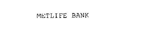 METLIFE BANK