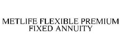 METLIFE FLEXIBLE PREMIUM FIXED ANNUITY Trademark of ...