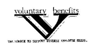 VOLUNTARY BENEFITS THE SOURCE TO SUPPORT DIVERSE EMPLOYEE NEEDS.