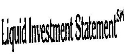 LIQUID INVESTMENT STATEMENT