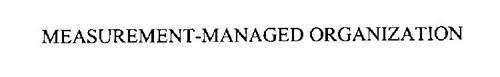 MEASUREMENT-MANAGED ORGANIZATION