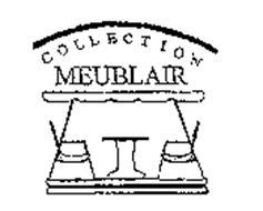 COLLECTION MEUBLAIR