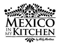 MEXICO IN MY KITCHEN BY MELY MARTINEZ