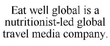 EAT WELL GLOBAL IS A NUTRITIONIST-LED GLOBAL TRAVEL MEDIA COMPANY.