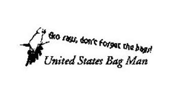 EKO SAYS, DO NOT FORGET THE BAGS! UNITED STATES BAG MAN