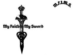 MY FAITH IS MY SWORD M.F.I.M.S.