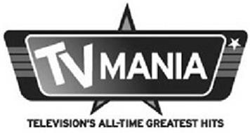 TV MANIA TELEVISION'S ALL-TIME GREATEST HITS
