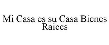 MI CASA ES SU CASA BIENES RAICES