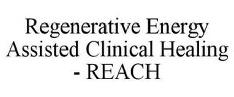 REGENERATIVE ENERGY ASSISTED CLINICAL HEALING - REACH