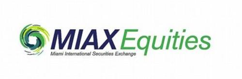 MIAX EQUITIES MIAMI INTERNATIONAL SECURITIES EXCHANGE