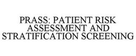 PRASS: PATIENT RISK ASSESSMENT AND STRATIFICATION SCREENING