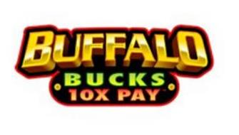 BUFFALO BUCKS 10X PAY