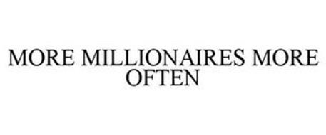 MORE MILLIONAIRES MORE OFTEN